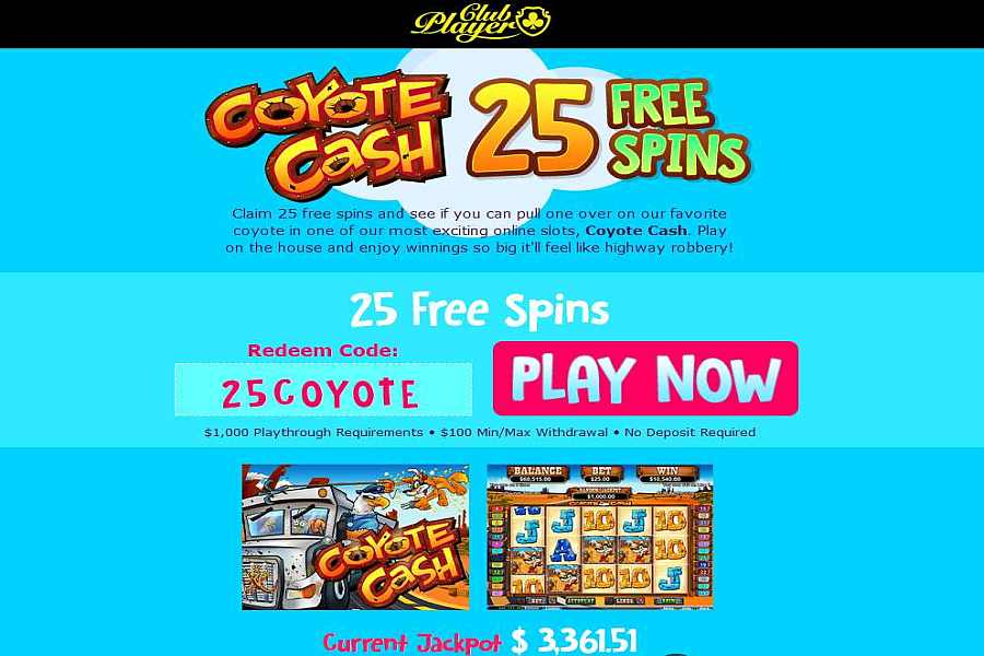 Club Player Casino 25 Free Spins On Coyote Cash 25coyote