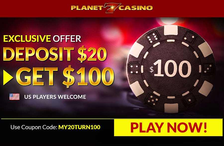 Planet7 Casino $100 Exclusive Offer Code MY20TURN100