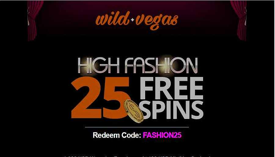 Wild Vegas Casino 25 Free Spins On High Fashion Slots