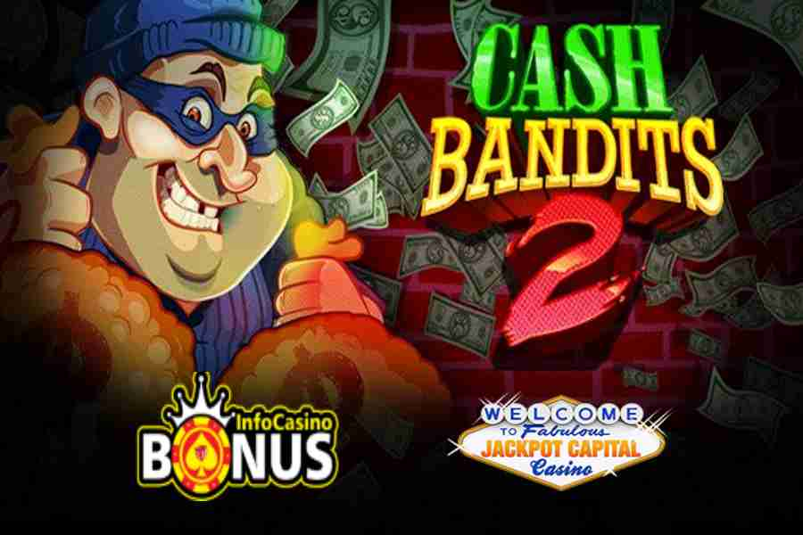 Jackpot Capital Casino Exclusive 50 Free Spins On Cash Bandits 2
